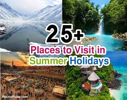 25 best places to visit in summer holidays 2016