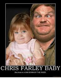 Chris Farley Reincarnation Meme - 25 best memes about lives in a van down by the river lives in