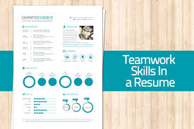 Examples On How To Write A Resume by How To Mention Teamwork And Skills In A Resume