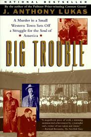 big trouble ebook by j anthony lukas official publisher page
