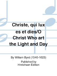 Light And Day Christe Qui Lux Es Et Dies O Christ Who Art The Light And Day