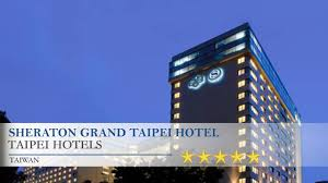 sheraton grand taipei hotel taipei hotels taiwan youtube