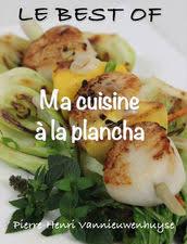 cuisine à la plancha ma cuisine à la plancha by henri vannieuwenhuyse on ibooks