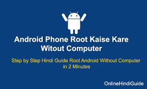 root android phone without computer android phone ko root kaise kare without pc no risk 100 working