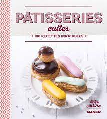 livre pâtisseries cultes collection catalogue pâtisserie