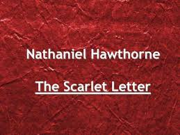 the scarlet letter by nathaniel hawthorne u201c on the front of