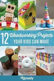 Diy Woodworking Projects For Beginners by Woodworking Projects For Kids Woodworking Teds Woodworking And