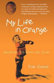 my life in orange growing up with the guru tim guest sajidah