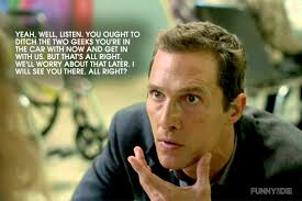 True Detective Season 2 Meme - truly confused matthew mcconaughey s dazed and confused quotes on