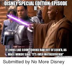 Mace Windu Meme - disney special editioneepisode it looks like count dookuran out of