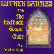 somehow someway by luther barnes u0026 the red budd gospel choir on