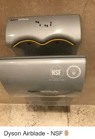 Dyson Airblade Meme - dyson airbla ates dy dat esearc tested certified hygienic airblade