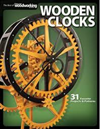 Wood Clocks Plans Download Free by Making Wooden Gear Clocks Editors Of Scroll Saw Woodworking U0026amp