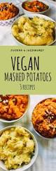 thanksgiving mashed potatos best 20 vegan mashed potatoes ideas on pinterest vegan garlic