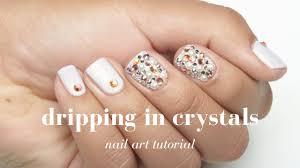 nail art tutorial dripping in swarvoski crystals nail design