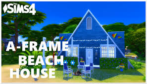 A Frame House by The Sims 4 Speed Build A Frame Beach House Backyard Stuff