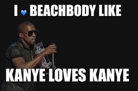 meme creator i beachbody like kanye loves kanye