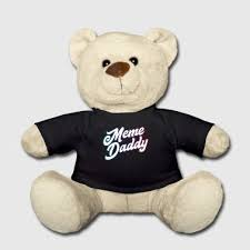 Meme Toys - shop meme teddy bear toys online spreadshirt