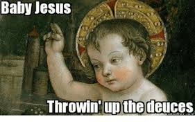 Sweet Baby Jesus Meme - baby jesus throwin upthe deuces jesus meme on sizzle