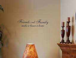 Making A House A Home Amazon Com Friends And Family Make A House A Home Vinyl Wall