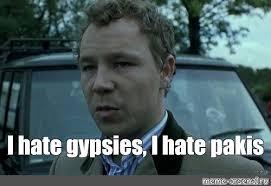 Hate Meme - create meme i hate gypsies i hate gypsies i hate gypsies
