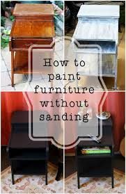 painting furniture without sanding street find redo paint without sanding paint furniture wood