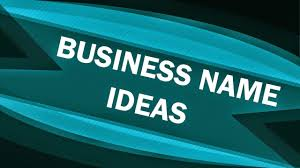 how to choose the best business name for your business