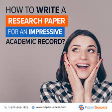 how to write a research paper on a person research paper writing archives paper success how to write a research paper for an impressi