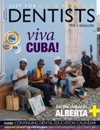 just for canadian dentists jan feb 2017 by just for canadian