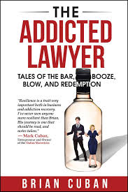 the addicted lawyer tales of the bar booze blow and redemption