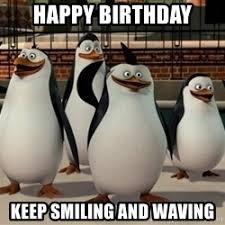 Penguin Birthday Meme - penguin birthday meme 28 images happy birthday quot thanks you