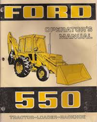 ford 550 tractor loader backhoe operator u0027s manual ford motor