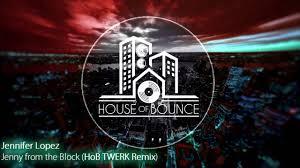 jennifer lopez jenny from the block house of bounce twerk remix