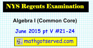 algebra i june 2015 nys regents common core problems 21 to 24 mean