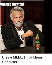 Troll Meme Generator - change this text troll me create meme troll meme generator meme