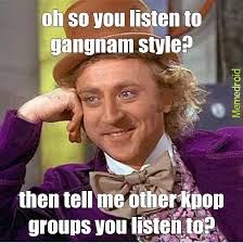 Psy Meme - i hate those fake kpop fans that go to every weird kpop video and
