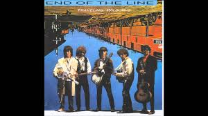 traveling wilburys end of the line images Traveling wilburys end of the line extended version jpg
