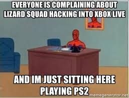 Xbox Live Meme - everyone is complaining about lizard squad hacking into xbox live