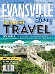 evansville living july august 2013 by evansville living magazine