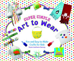 super simple art to wear fun and easy to make crafts for kids