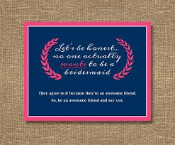 ways to ask bridesmaid to be in wedding lets be honest awesome friend asking bridesmaid flower