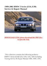 1989 2002 bmw 5 series e34 e39 service u0026 repair manual by dniel