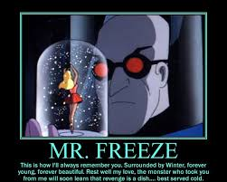 Mr Freeze Meme - motivational poster mr freeze by ultimatedume1995 on deviantart