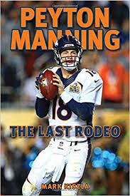 peyton manning the last rodeo 9781630762841