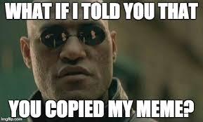 My Meme Maker - matrix morpheus meme imgflip