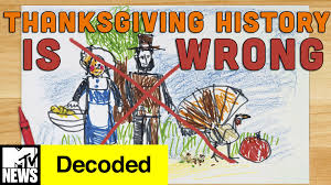everything you about thanksgiving is wrong decoded mtv news