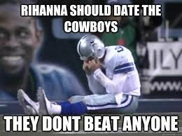 Giants Cowboys Meme - rihanna should date the cowboys they dont beat anyone dallas