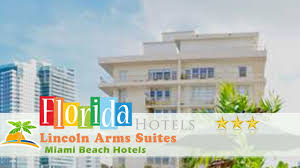 Miami Beach Hotels Map by Lincoln Arms Suites Miami Beach Hotels Florida Youtube