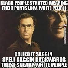 Sneaky Meme - those sneaky white people funny pinterest white people humor