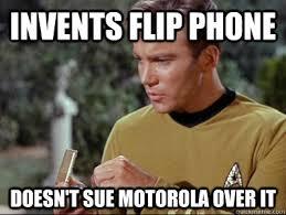 Flip Phone Meme - invents flip phone doesn t sue motorola over it good guy kirk